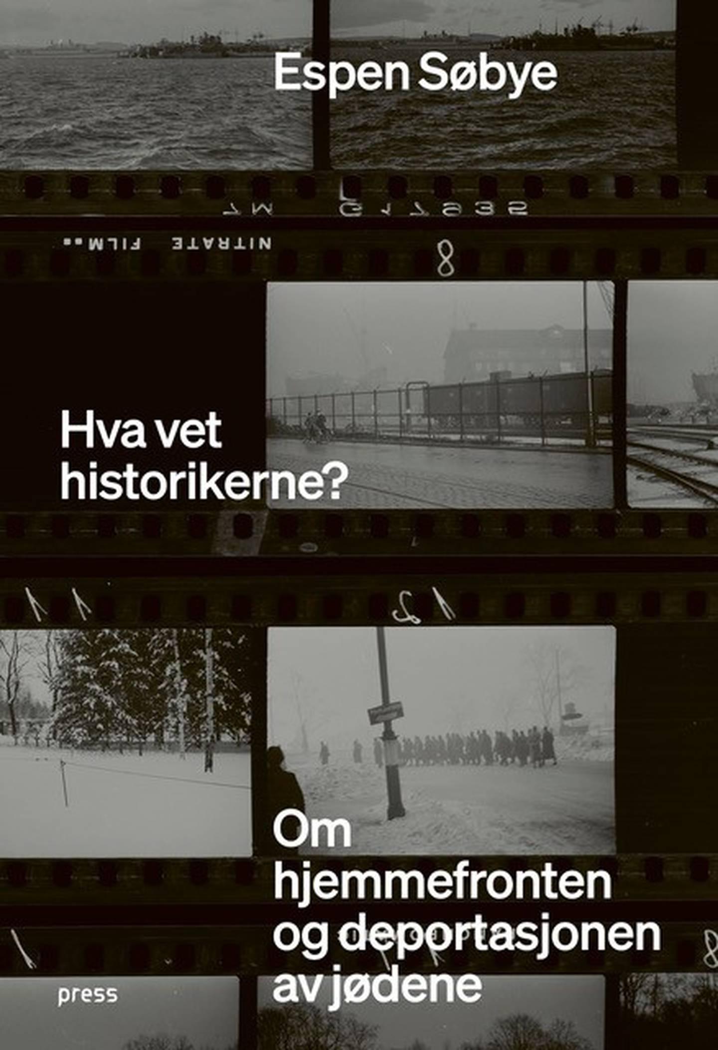 """Omslag Espen Søbye: """"Hva vet historikerne"""""""