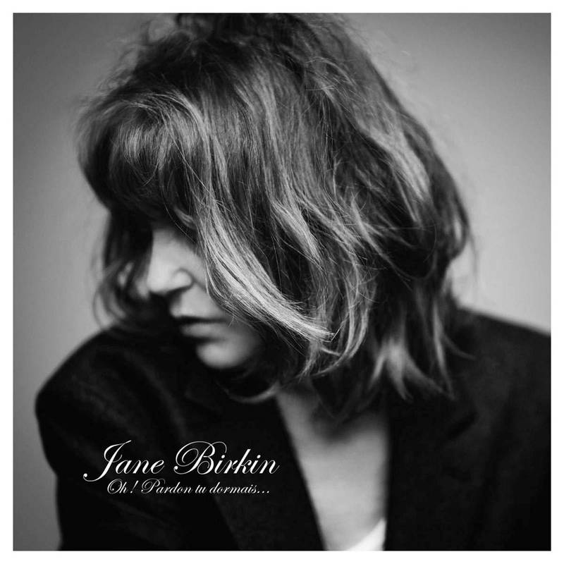Jane Birkin,KUL Anm Musikk B:«Oh! Pardong, tu dormais» KUL Anm Musikk C:Verve