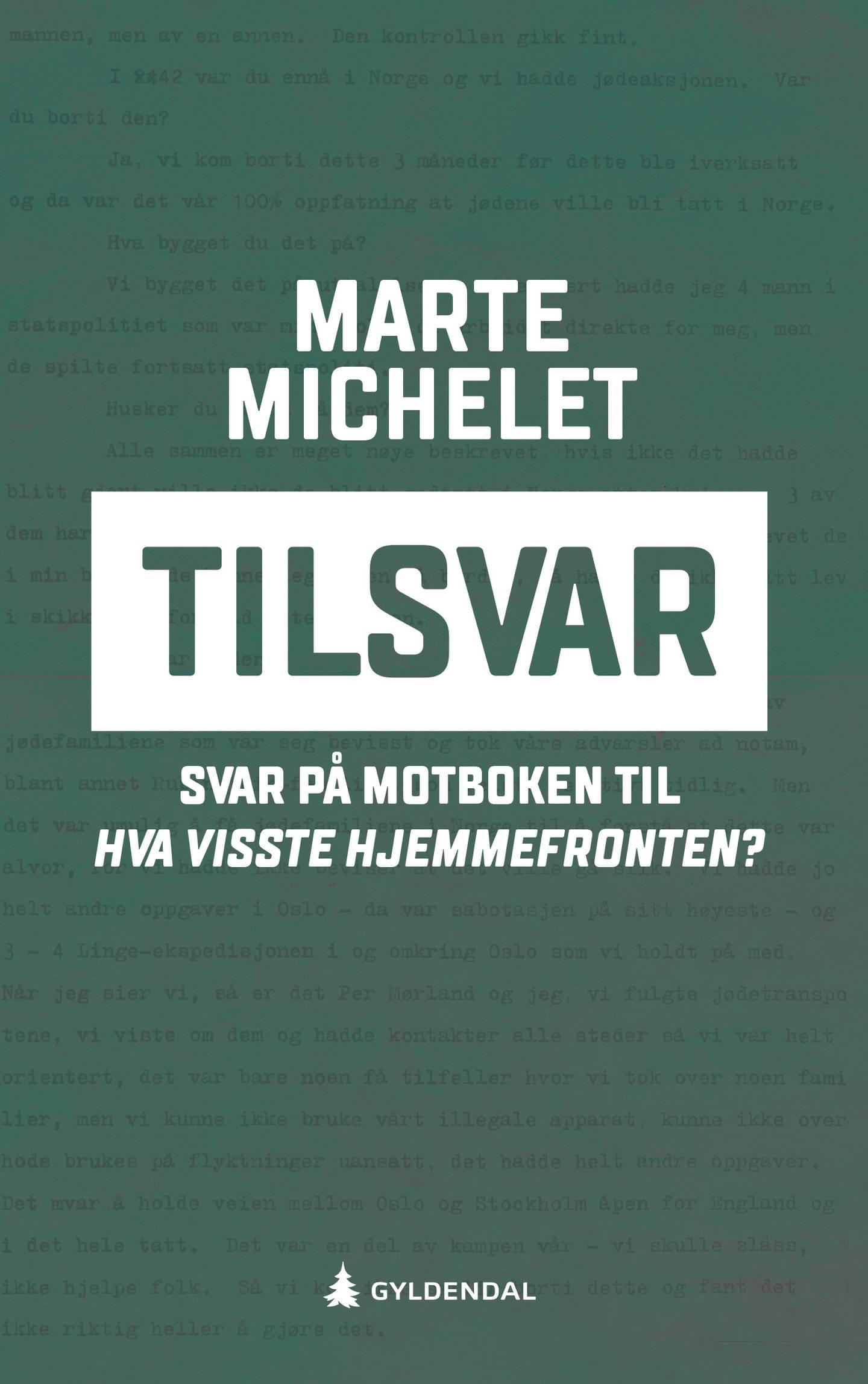Omslaget på Marte Michelet: «Tilsvar. Svar på motboken til 'Hva visste hjemmefronten'»