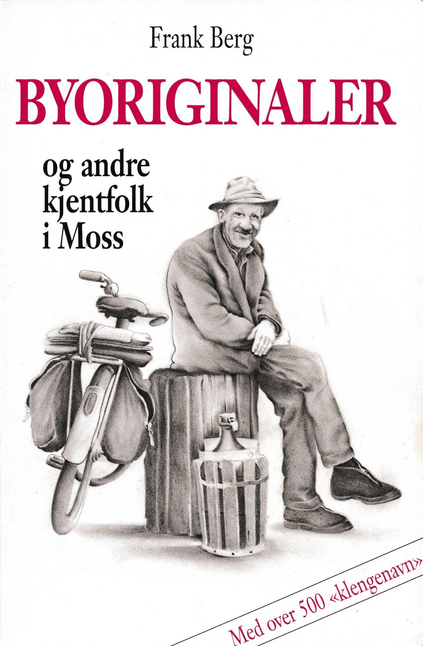 Boka Byoriginaler av Frank Berg. Utgitt første gang i 1991. Utgitt på nytt i 1996, etter at Frank Berg døde 29. juli 1996.