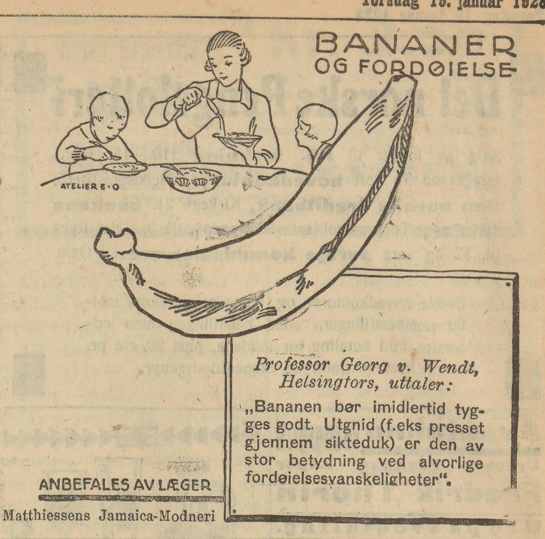 Den eksotiske bananen kunne hjelpe mot alt, sa reklamen: «Bananen bør imidlertid tygges godt. Utgnid (f.eks presset gjennem sikteduk) er den av stor betydning ved alvorlige fordøielsesvanskeligheter».